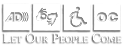 The  					access symbols for audio description, sign language,  					wheelchair access, and open captioning above the phrase 					let our people come.